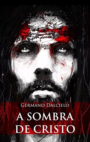 A sombra de Cristo (Um suspense religioso) (Portuguese Edition)