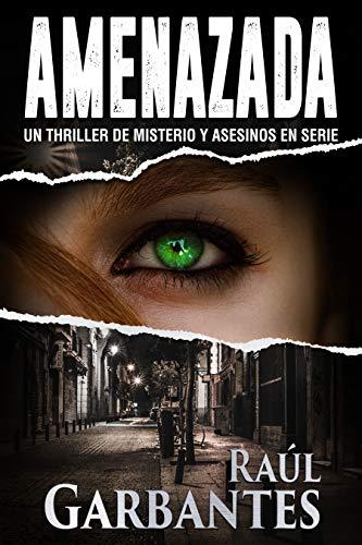 Amenazada (Agentes del FBI Julia Stein y Hans Freeman 1) de Raúl Garbantes
