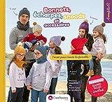 Bonnets, écharpes, snoods et accessoires - Tricot pour toute la famille