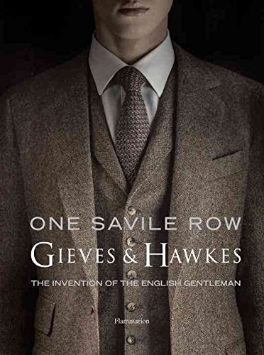 one-savile-row-the-invention-of-the-english-gentleman-gieves-hawkes-by-author-marcus-binney-publishe
