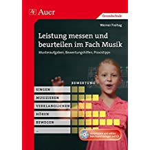 Leistung messen und beurteilen im Fach Musik: Musteraufgaben, Bewertungshilfen, Praxistipps (1. bis 4. Klasse)