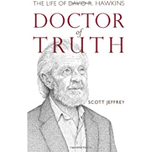 Doctor of Truth: The Life of David R. Hawkins