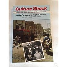 Culture Shock: Psychological Reactions to Unfamiliar Environments