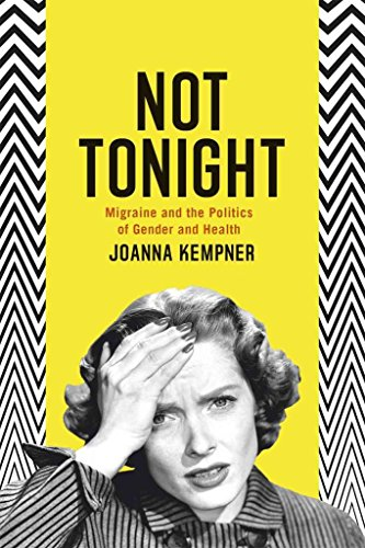[Not Tonight: Migraine and the Politics of Gender and Health] (By: Joanna Kempner) [published: October, 2014]