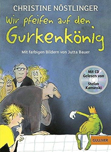 Buchseite und Rezensionen zu 'Wir pfeifen auf den Gurkenkönig: Mit farbigen Bildern von Jutta Bauer und den schönsten Auszügen aus dem Kinderroman auf CD, gelesen von Stefan Kaminski (Gulliver)' von Christine Nöstlinger