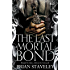 The Last Mortal Bond (Chronicle of the Unhewn Throne Book 3)