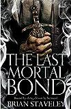The Last Mortal Bond (Chronicles of the Unhewn Throne Book 3) (English Edition)