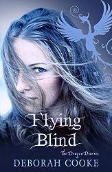 Flying Blind (The Dragon Diaries) by Deborah Cooke (2011-10-31)
