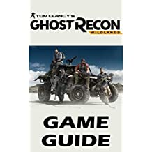 Tom Clancy's Ghost Recon Wildlands - Game Guide: Walkthroughs, Tips and Tricks, Cheats and Secrets, Things To Do and Not To Do. Your all-in-one Tom Clancy's ... Wildlands Strategy Guide (English Edition)