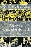 Archivos legendarios del rock: Las anécdotas rockeras que han hecho historia 1950-1969: Volume 1 (El almanaque del rock)