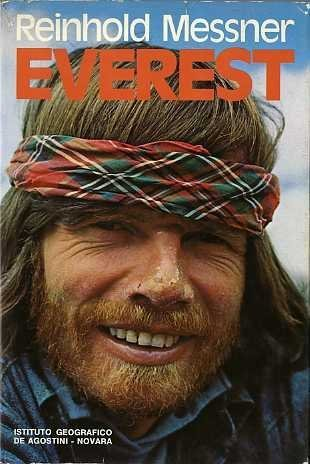 Everest: Expedition to the Ultimate by Messner, Reinhold (1979) Hardcover