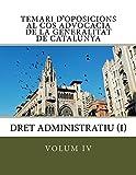 volum IV Temari d'oposicions Cos Advocacia Generalitat Catalunya: Dret Administratiu (I) (Temari d'oposicions Cos d'Advocacia de la Generalitat de Catalunya Book 4) (Catalan Edition)
