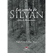 La senda de Silvan: Libro i: despertares