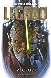 Star Wars Legado nº 06/15: Vector (Star Wars: Cómics Leyendas)