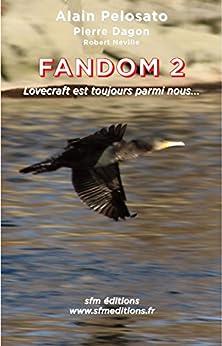 Fandom 2: 2003-2016  Lovecraft Est Toujours Parmi Nous… por Alain Pelosato Gratis