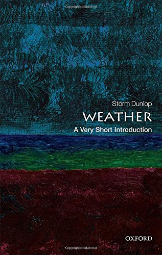 Weather: A Very Short Introduction (Very Short Introductions) por Storm Dunlop