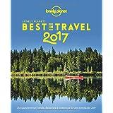 Lonely Planet Best in Travel 2017: Die spannendsten Trends, Reiseziele & Erlebnisse für das kommende Jahr (Lonely Planet Reiseführer Deutsch)