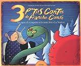 3 p'tits Contes de Franche-Comté : Le sapin ; La coquette et la tante Arie ; La Vouivre