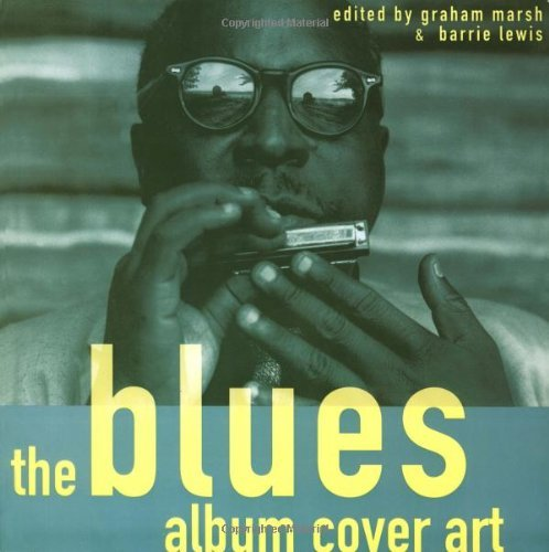 The Blues Album Cover Art by Graham Marsh (Editor)  Visit Amazon's Graham Marsh Page search results for this author Graham Marsh (Editor), Barrie Lewis (Editor) (15-Nov-1995) Paperback
