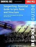 Essential Guide to Lyric Form and Structure: Tools and Techniques for Writing Better Lyrics by Pat Pattison [31 December