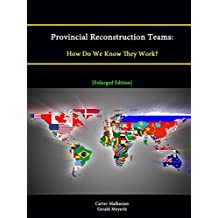 Provincial Reconstruction Teams: How Do We Know They Work? [Enlarged Edition] by Carter Malkasian (2014-02-08)