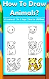 #1: How to draw animals | Pictures drawing guide for children: Draw animal in 6 steps | 45 animals for children fun