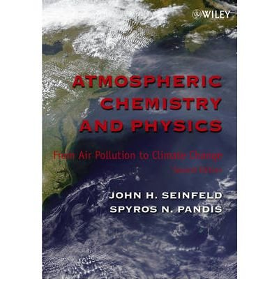[( Atmospheric Chemistry and Physics: From Air Pollution to Climate Change By Seinfeld, John H ( Author ) Paperback Aug - 2006)] Paperback