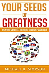 Your Seeds of Greatness: The World's Greatest Individual Quote Book (English Edition)