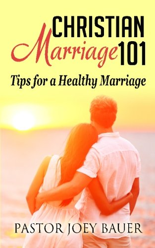 Christian Marriage 101: Tips for  a Healthy Marriage