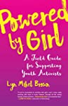 Powered by Girl: A Field Guide for Su...