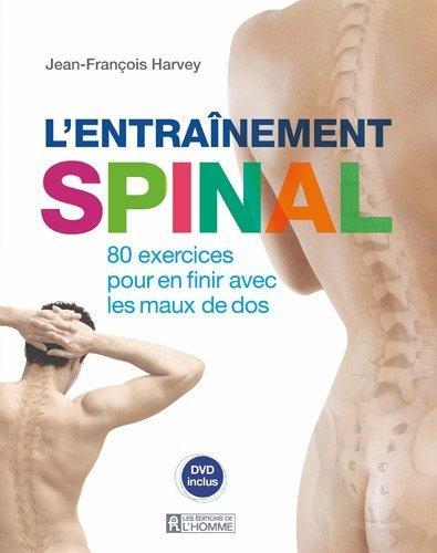 L'entrainement spinal : 80 exercices pour en finir avec les maux de dos (1DVD) de Harvey. Jean-Franois (2012) Broch