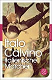 Italienische Märchen (Fischer Klassik) - Italo Calvino