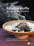 Räucherstoffe - Der Atem des Drachens: 72 Pflanzenporträts - Ethnobotanik, Rituale und praktische Anwendungen