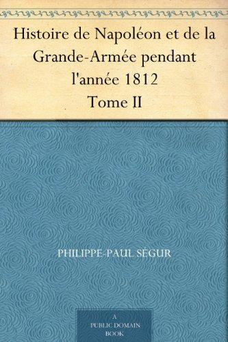Couverture du livre Histoire de Napoléon et de la Grande-Armée pendant l'année 1812 Tome II