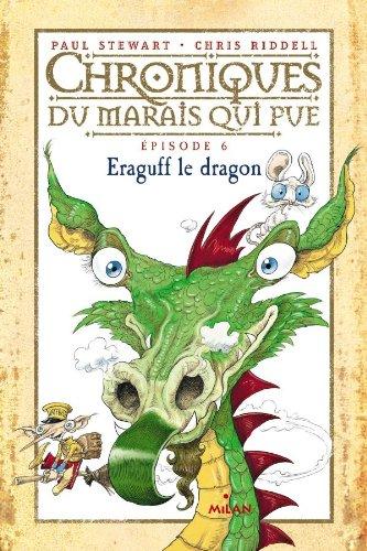 Chroniques du marais qui pue, Tome 06: Eraguff le dragon