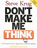 Don't Make Me Think: A Common Sense Approach to Web Usability, 2nd Edition by Krug, Steve (2005) Paperback