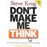 Don't Make Me Think: A Common Sense Approach to Web Usability, 2nd Edition (Edition 2nd) by Krug, Steve [Paperback(2005??]
