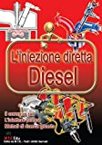 L'iniezione diretta diesel. Il common rail, l'iniettore pompa. Metodi di ricerca guasto