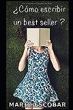 ¿Cómo escribir un best seller?: Una clase magistral sobre el oficio de escribir