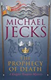 The Prophecy of Death (Knights Templar Mysteries 25)