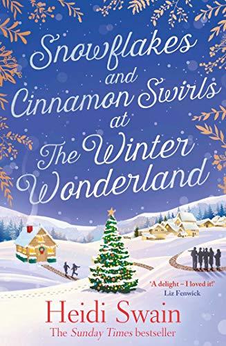 Snowflakes and Cinnamon Swirls at the Winter Wonderland by [Swain, Heidi]