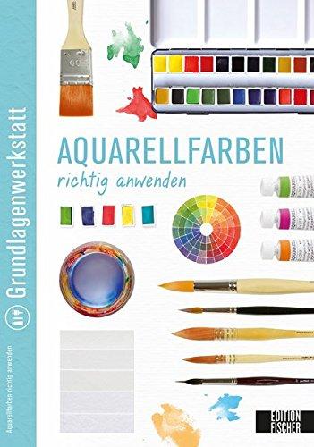 Grundlagenwerkstatt: Aquarellfarben richtig anwenden