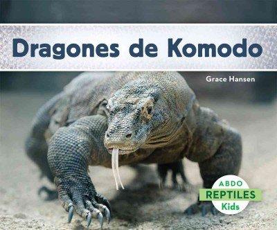 Dragones de Komodo (Reptiles) por Grace Hansen