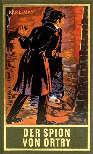 Der Spion von Ortry: Roman, Band 58 der Gesammelten Werke (Karl Mays Gesammelte Werke)