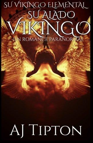 Su Alado Vikingo: Un Romance Paranormal: Volume 3 (Su Vikingo Elemental)
