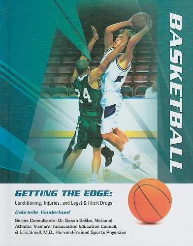 Basketball (Getting the Edge: Conditioning, Injuries, and Legal & Illicit Drugs)