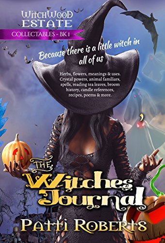 The Witches' Journal: Recipes, spells, poems, tea leaves, candles, familiars, and more... (Witchwood Estate Collectables Book 1) (English Edition)