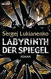 Labyrinth der Spiegel: Roman