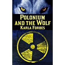 Polonium and the Wolf