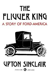 The Flivver King: A Story of Ford-America by Upton Sinclair (1987-07-30)